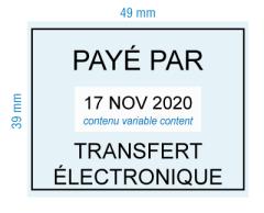 étampe personnalisée dateur - Payé par transfert électronique avec cadre- inspiration 2011